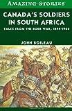 Canada's Soldiers in South Africa, John Boileau, 1552777251