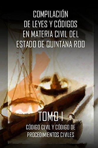 Descargar Libro Compilacion De Leyes Y Codigos En Materia Civil Del Estado De Quintana Roo: Código Civil Y Código De Procedimientos Civiles Luis Buenfil Rojas