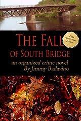 The Fall of South Bridge: Fifth Year Anniversary Editon by Jimmy Badavino (2014-12-25) Paperback