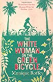 Front cover for the book The White Woman on the Green Bicycle by Monique Roffey