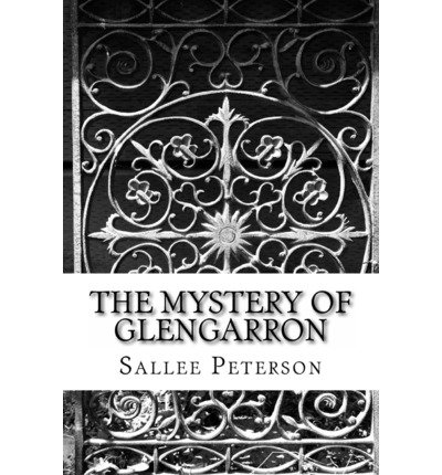 By Sallee Peterson - The Mystery of Glengarron (2013-03-15) [Paperback] ebook