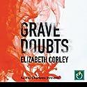 Grave Doubts Hörbuch von Elizabeth Corley Gesprochen von: Charlotte Strevens