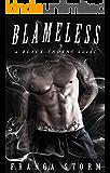 BLAMELESS: MC Biker Romance (Black Thorns, #3)