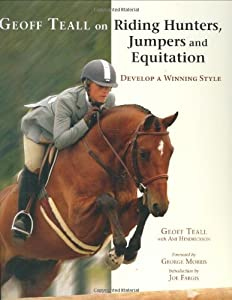 Geoff Teall on Riding Hunters, Jumpers and Equitation: Develop a Winning Style