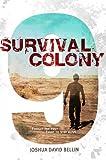 Survival Colony 9, Joshua David Bellin, 1481403540