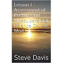 Lesson 1 – Assessment of Posture and Musculoskeletal Balance Course, Mod 1 (Present Moment Program Book 2)