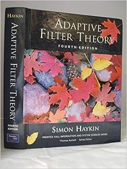 Adaptive Filter Theory, Edition: 4