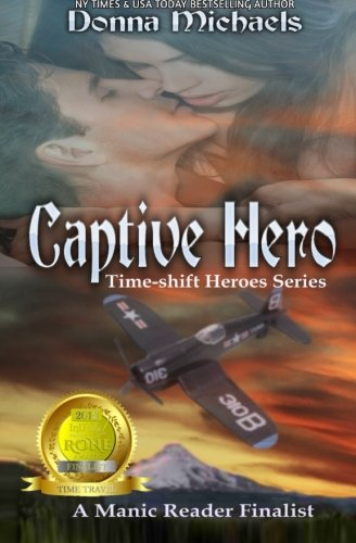 Book: Captive Hero - Time-shift Heroes Series (Volume 1) by Donna Michaels