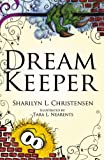 Dream Keeper, Sharilyn L. Christensen, 0741459353