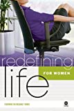 Redefining Life - For Women, Margaret Feinberg and Navigators Staff, 1576839850