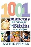 1001 Maneras de Presentar la Biblia a los Ninos, Kathie Reimer, 0805430776