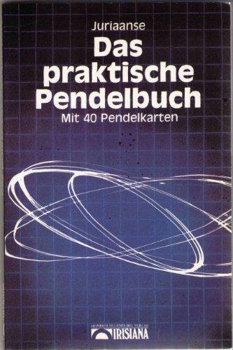 Das praktische Pendelbuch. Mit 40 Pendelkarten.