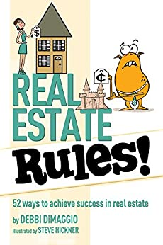 Real Estate Rules!: 52 Ways to Achieve Success in Real Estate by [DiMaggio, Debbi]