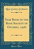 Amazon / Forgotten Books: Year Book of the Rose Society of Ontario, 1926 Classic Reprint (Rose Society of Ontario)