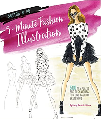 Sketch And Go: 5 Minute Fashion Illustration: 500 Templates And Techniques For Live Fashion Sketching (Sketch & Go) by Emily Brickel Edelson