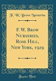 Amazon / Forgotten Books: F. w. Brow Nurseries, Rose Hill, New York, 1929 Classic Reprint (F. W. Brow Nurseries)