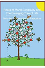 Roots of Moral Sensitivity and The Emerging Tree of Life Kindle Edition