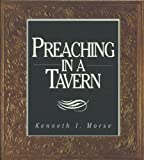 img - for Preaching in a Tavern and 129 Other Surprising Stories from Brethren Life book / textbook / text book