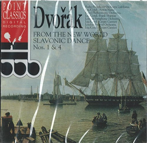 A Dvorak: From the New World- Slavonic Dance Nos. 1-4 - Slavonic Dances Nos