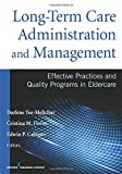 Long-Term Care Administration and Management: Effective Practices and Quality Programs in Eldercare