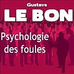 Psychologie des foules | Gustave Le Bon