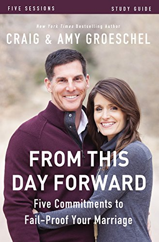 From This Day Forward Study Guide: Five Commitments to Fail-Proof Your Marriage