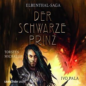 Der Schwarze Prinz (Elbenthal-Saga 2) Hörbuch