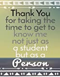 img - for Thank You For Taking The Time To Get To Know Me Not Just As A Student But As A Person: Thank You Gift For Teacher (Teacher Appreciation Gift Notebook)(V7) (Teacher Thank You Notebook) (Volume 7) book / textbook / text book