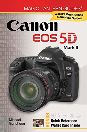 Magic Lantern Guides®: Canon EOS 5D Mark II (Canon Magic Lantern)