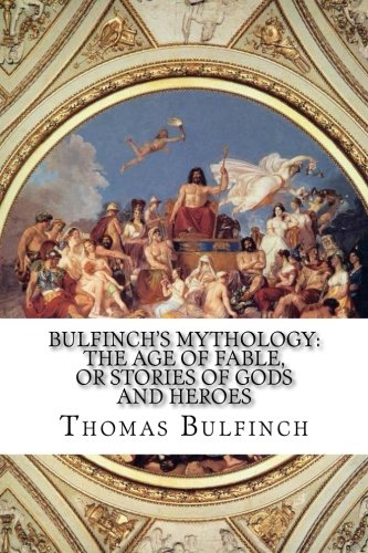 Download Bulfinch's Mythology: The Age of Fable, Or Stories of Gods and Heroes ebook