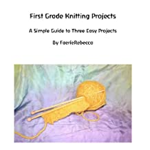 Simple Knitting Projects (FaerieRebecca's Waldorf-at-Home Book 2)