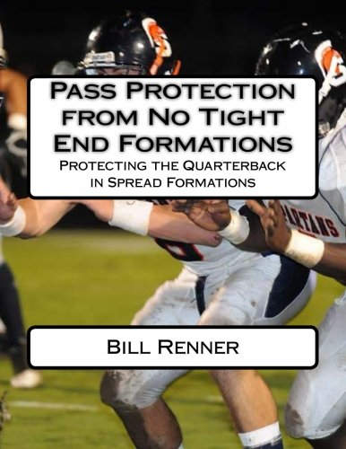 Pass Protection from No Tight End Formations: Protecting the Quarterback in Spread Formations