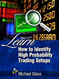Learn How to Identify High Probability Trading Setups (Basic Trading Strategies)