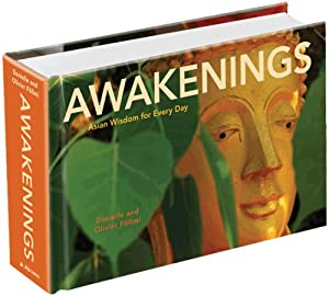 Awakenings: Asian Wisdom for Every Day Danielle Follmi and Olivier Follmi