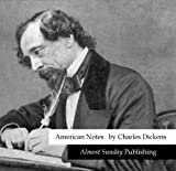Front cover for the book American Notes by Charles Dickens