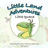 Little Land Adventures - Little Iguan, Shilah James and Michael James, 1926635345