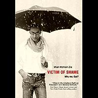 Victim of Shame: Why me, God? (English Edition)