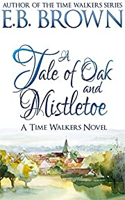 A Tale of Oak and Mistletoe (Time Walkers Book 4)