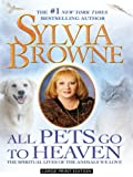 All Pets Go to Heaven, Sylvia Browne, 1410413861