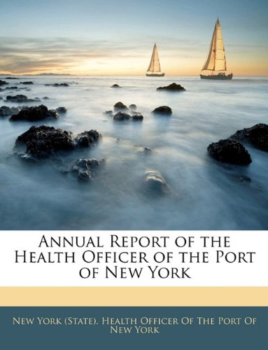 Annual Report of the Health Officer of the Port of New York pdf