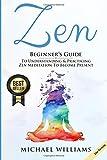 Zen: Beginner's Guide to Understanding & Practicing Zen Meditation to Become Present (Buddhist Meditation, Zen Buddhism, Zen for Beginners, Zen Yoga)