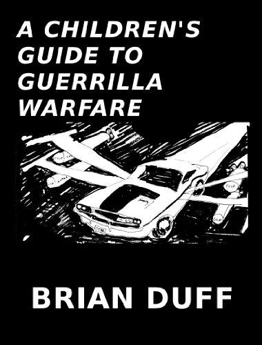 A Childrens Guide To Guerrilla Warfare