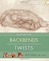 Anatomy for Backbends and Twists (Yoga Mat Companion)
