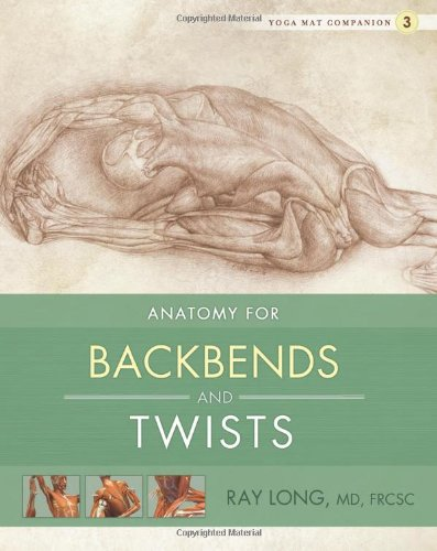 Yoga Mat Companion 3: Anatomy for Backbends and Twists