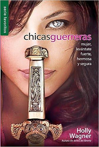 500df6b0a16fe Chicas guerreras    Warrior Chicks (Spanish Edition)  Wagner