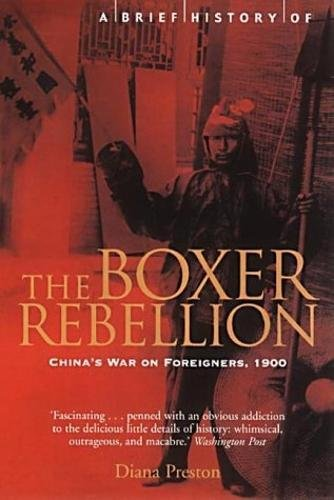 A Brief History of the Boxer Rebellion: China's War on Foreigners, 1900