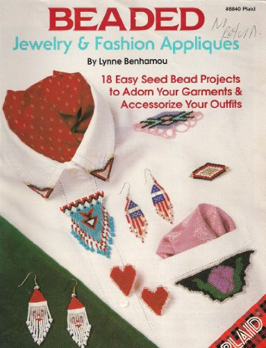 Beaded jewelry & fashion appliques: 18 easy sead bead projects to adorn your garments & accessorize your outfits (Plaid)