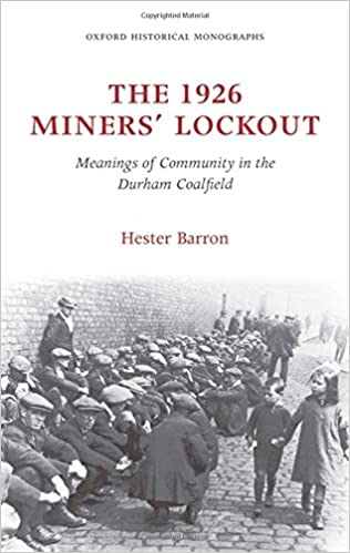 Last ned engelsk lydbøker gratisThe 1926 Miners' Lockout: Meanings of Community in the Durham Coalfield (Oxford Historical Monographs) by Hester Barron (Norwegian Edition) PDF ePub iBook