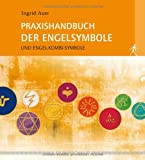 Praxishandbuch der Engelsymbole. Und Engel-Kombi-Symbole