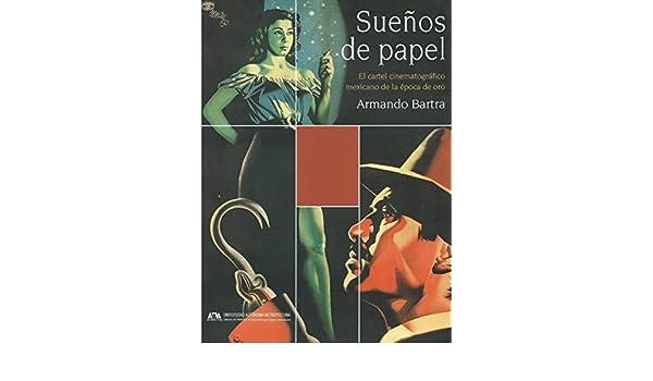 Sueños de Papel: El Cartel Cinematografico Mexicano de La ...